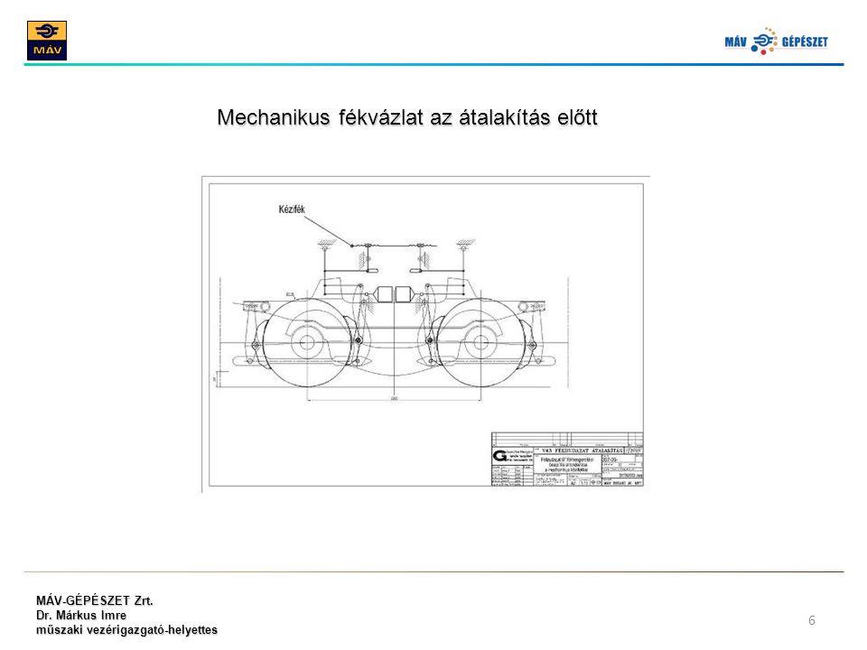 MÁV-GÉPÉSZET Zrt. Dr. Márkus Imre műszaki vezérigazgató-helyettes 6 Mechanikus fékvázlat az átalakítás előtt