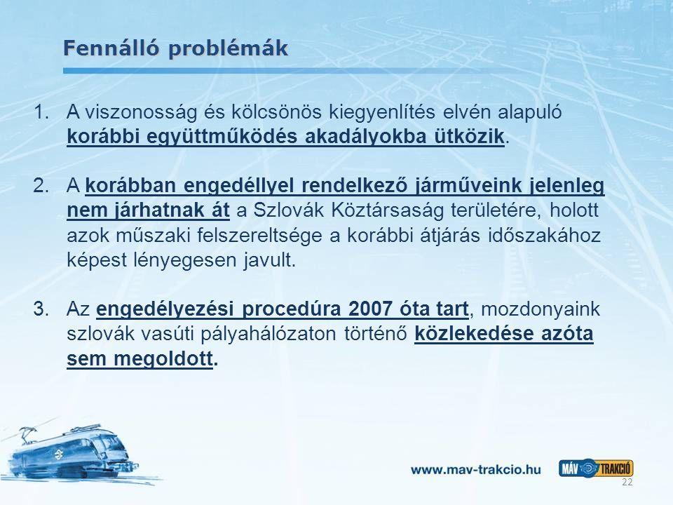 Fennálló problémák 1.A viszonosság és kölcsönös kiegyenlítés elvén alapuló korábbi együttműködés akadályokba ütközik. 2.A korábban engedéllyel rendelk