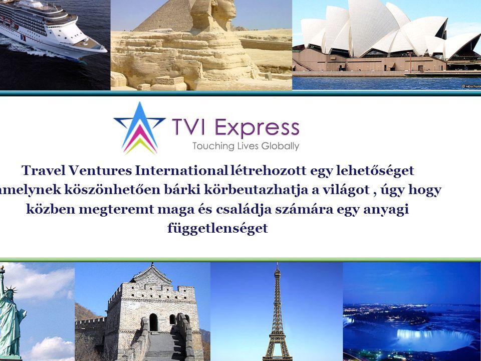 Travel Ventures International létrehozott egy lehetőséget amelynek köszönhetően bárki körbeutazhatja a világot, úgy hogy közben megteremt maga és családja számára egy anyagi függetlenséget