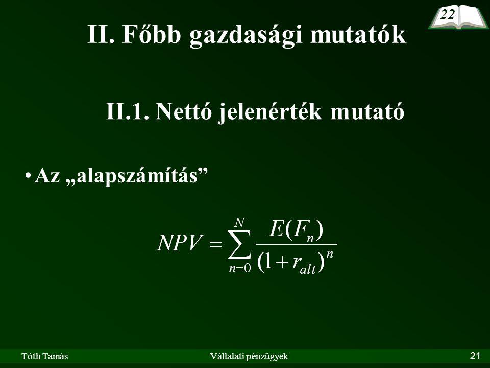 Tóth TamásVállalati pénzügyek21 II. Főbb gazdasági mutatók II.1.