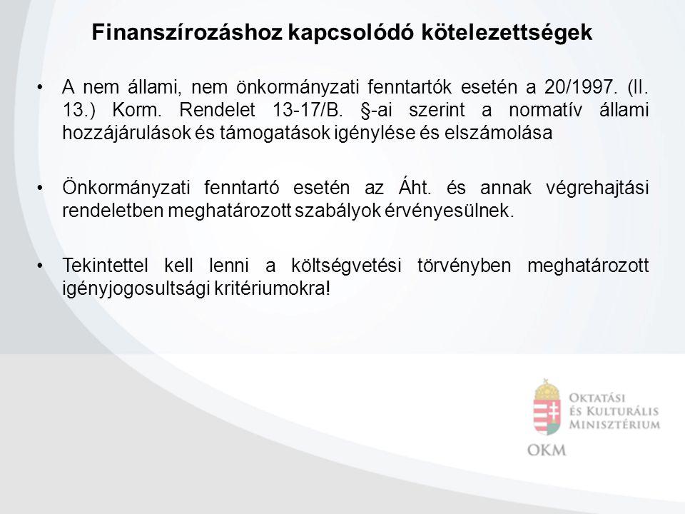 Finanszírozáshoz kapcsolódó kötelezettségek A nem állami, nem önkormányzati fenntartók esetén a 20/1997. (II. 13.) Korm. Rendelet 13-17/B. §-ai szerin