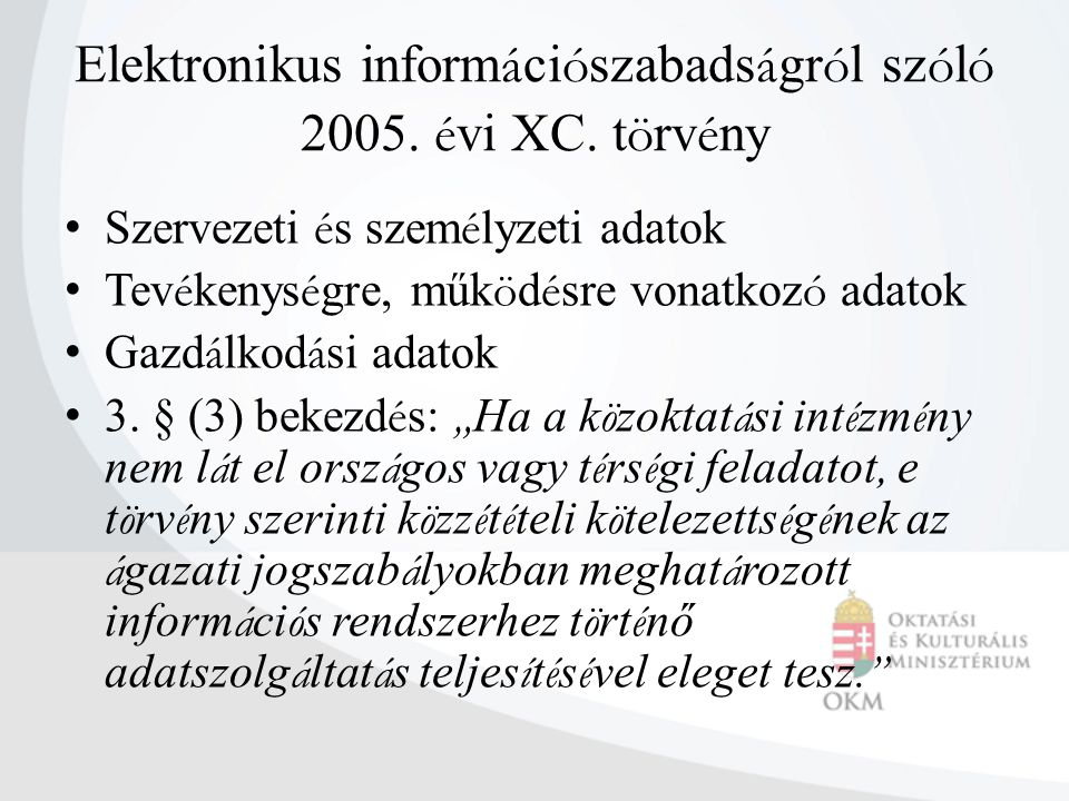 Elektronikus inform á ci ó szabads á gr ó l sz ó l ó 2005. é vi XC. t ö rv é ny Szervezeti é s szem é lyzeti adatok Tev é kenys é gre, műk ö d é sre v