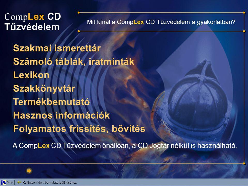Comp Lex CD Tűzvédelem Kattintson ide a bemutató leállításához Stop SZAKMAI ISMERETTÁR A tűzvédelemmel kapcsolatos hatályos jogszabályok komplett gyűjteménye.