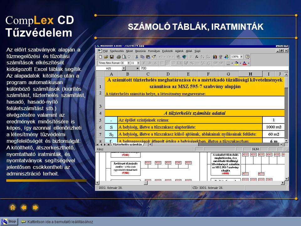 Comp Lex CD Tűzvédelem Kattintson ide a bemutató leállításához Stop SZÁMOLÓ TÁBLÁK, IRATMINTÁK Az előírt szabványok alapján a tűzmegelőzési és tűzoltá