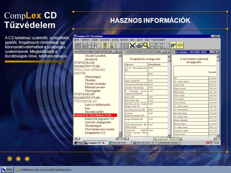 Comp Lex CD Tűzvédelem Kattintson ide a bemutató leállításához Stop HASZNOS INFORMÁCIÓK A CD tartalmaz szakértői, szolgáltatói, gyártói, forgalmazói c