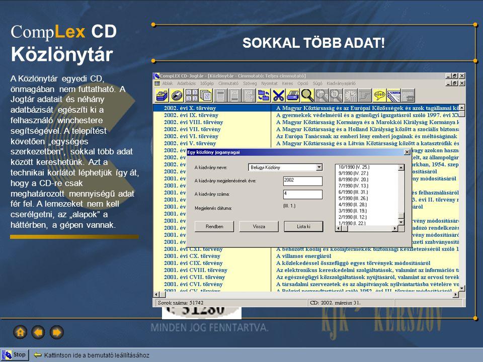 Kattintson ide a bemutató leállításához Stop Comp Lex CD Közlönytár SOKKAL TÖBB ADAT.
