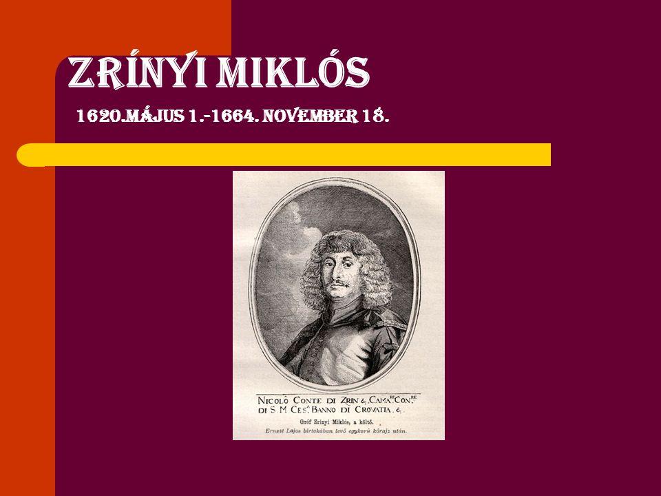 ZRÍNYI MIKLÓS 1 620.május 1.-1664. november 18.