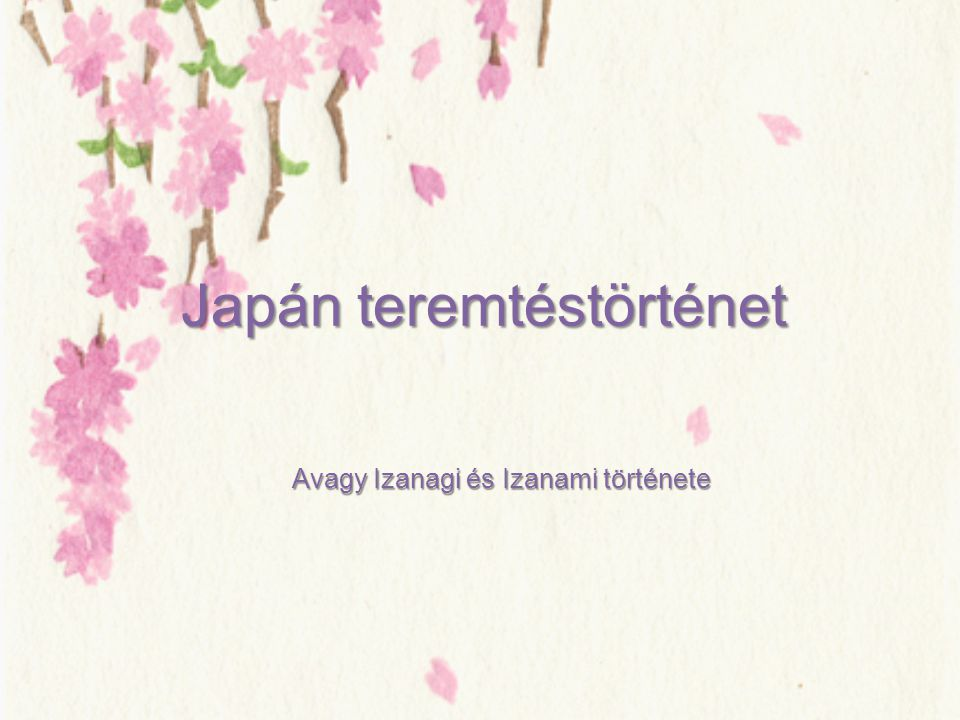 Japán teremtéstörténet Avagy Izanagi és Izanami története