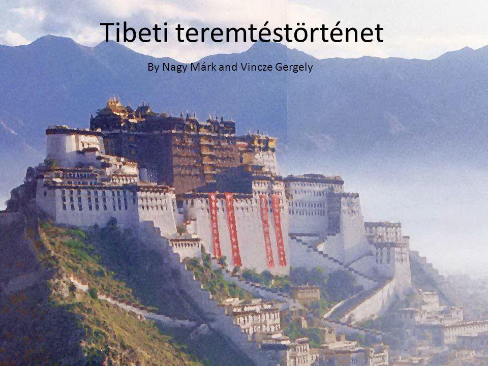 Tibeti teremtéstörténet By Nagy Márk and Vincze Gergely