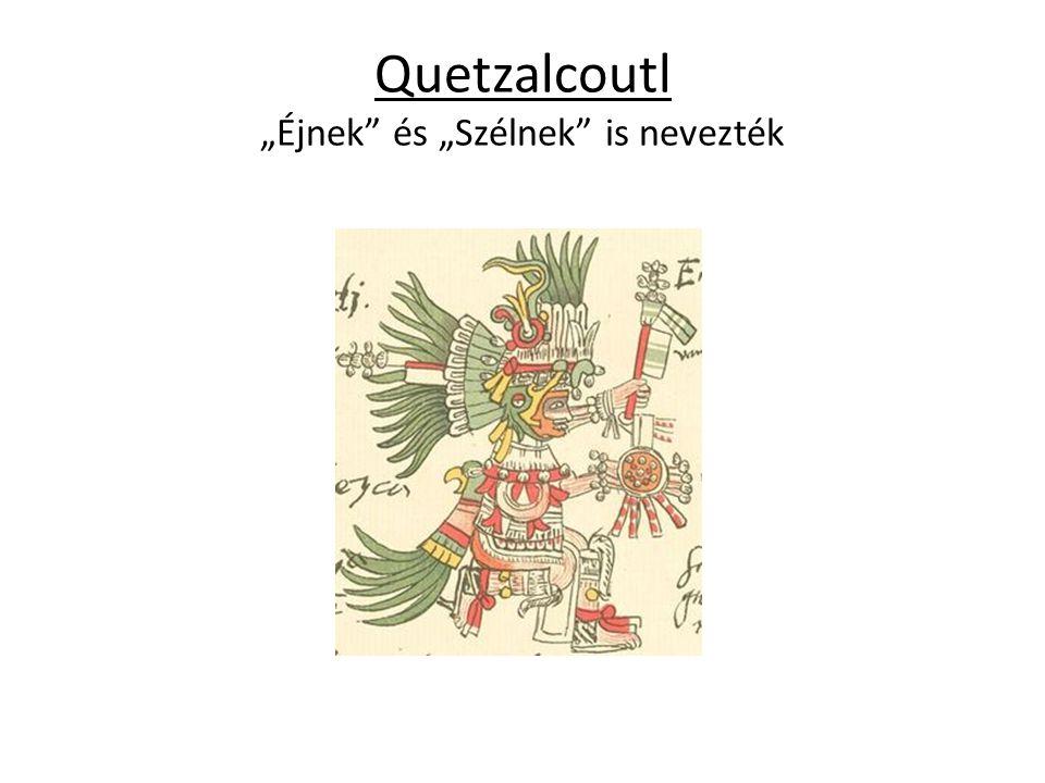 """Quetzalcoutl """"Éjnek"""" és """"Szélnek"""" is nevezték"""