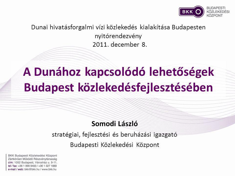 A Dunához kapcsolódó lehetőségek Budapest közlekedésfejlesztésében Dunai hivatásforgalmi vízi közlekedés kialakítása Budapesten nyitórendezvény 2011.