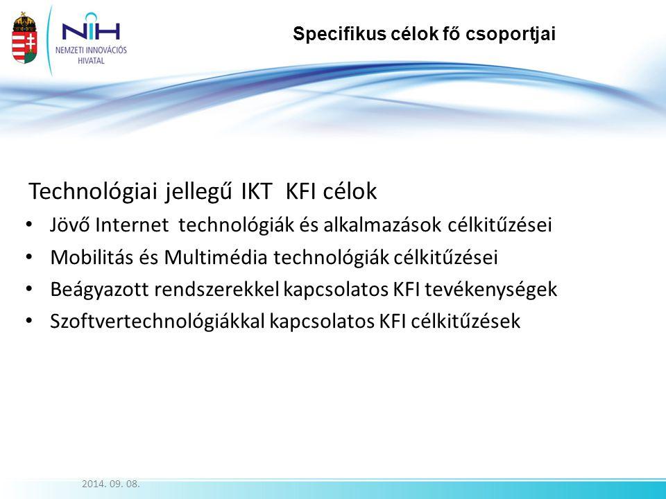 2014. 09. 08. Technológiai jellegű IKT KFI célok Jövő Internet technológiák és alkalmazások célkitűzései Mobilitás és Multimédia technológiák célkitűz