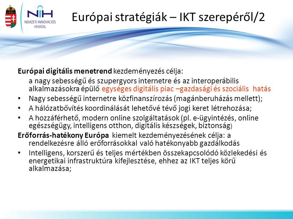 Európai stratégiák – IKT szerepéről/2 Európai digitális menetrend kezdeményezés célja: a nagy sebességű és szupergyors internetre és az interoperábili