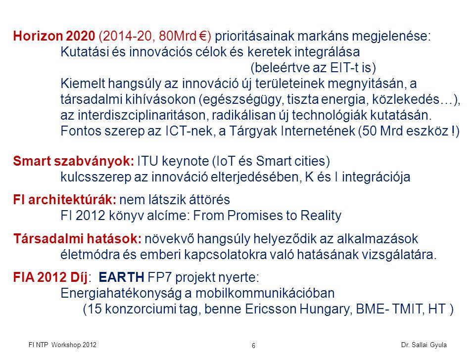Horizon 2020 (2014-20, 80Mrd €) prioritásainak markáns megjelenése: Kutatási és innovációs célok és keretek integrálása (beleértve az EIT-t is) Kiemelt hangsúly az innováció új területeinek megnyitásán, a társadalmi kihívásokon (egészségügy, tiszta energia, közlekedés…), az interdiszciplinaritáson, radikálisan új technológiák kutatásán.