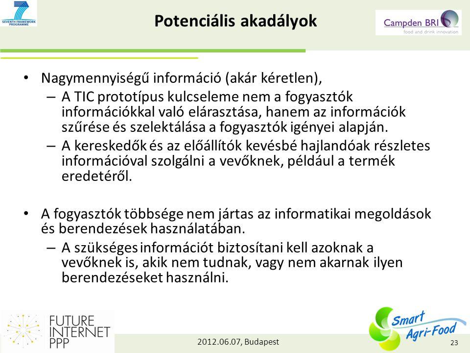 2012.06.07, Budapest Potenciális akadályok Nagymennyiségű információ (akár kéretlen), – A TIC prototípus kulcseleme nem a fogyasztók információkkal való elárasztása, hanem az információk szűrése és szelektálása a fogyasztók igényei alapján.