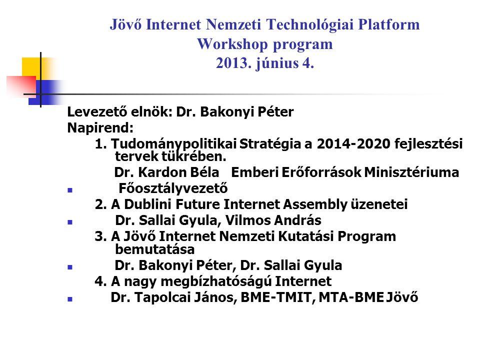 Workshop program 5.Bemutatók - VirCA, a jövő internetének kollaborációs platformja Dr.