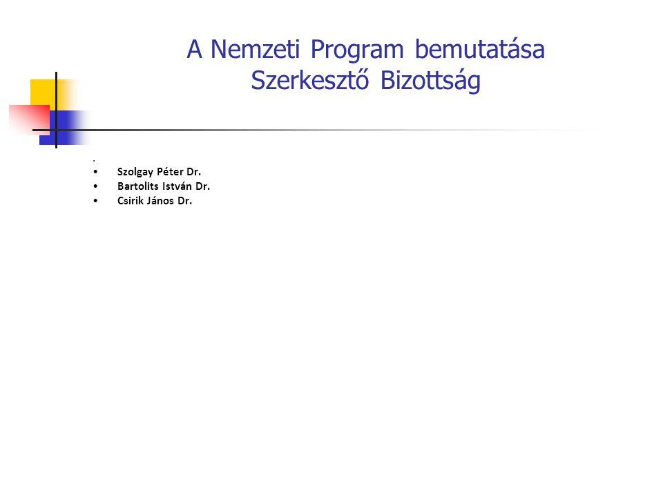 A Nemzeti Program bemutatása Szerkesztő Bizottság.