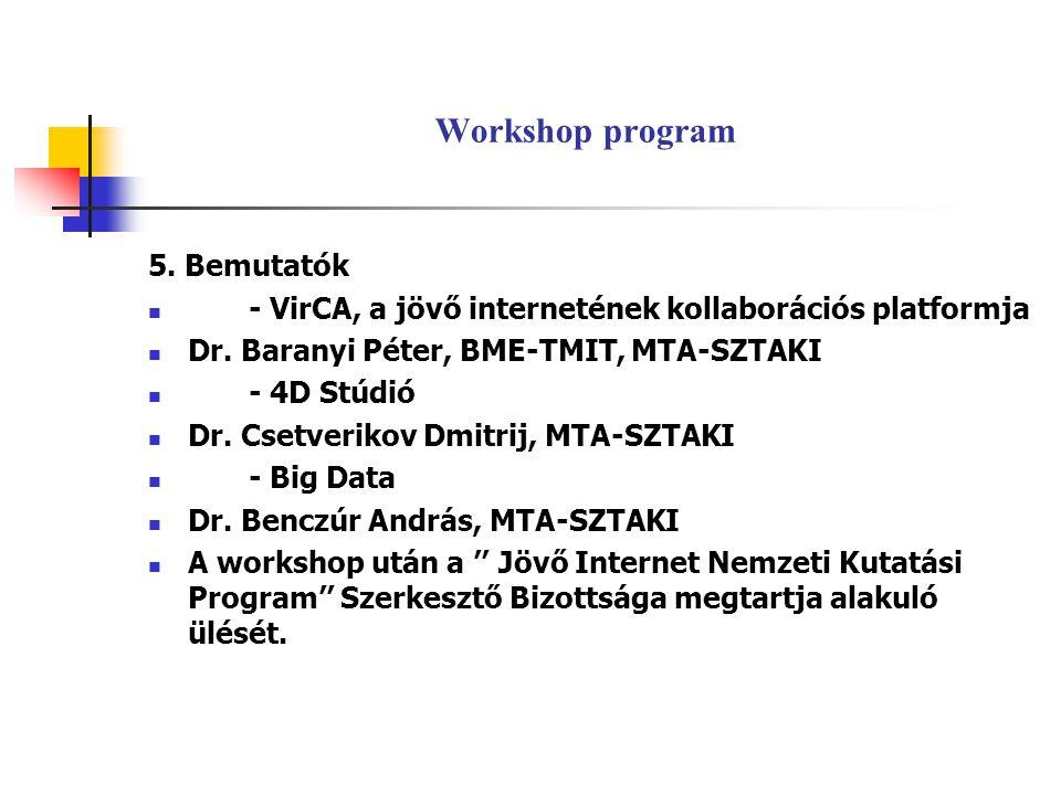 Workshop program 5. Bemutatók - VirCA, a jövő internetének kollaborációs platformja Dr.