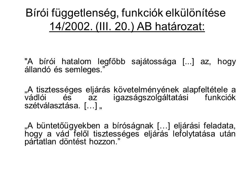 Bírói függetlenség, funkciók elkülönítése 14/2002. (III. 20.) AB határozat:
