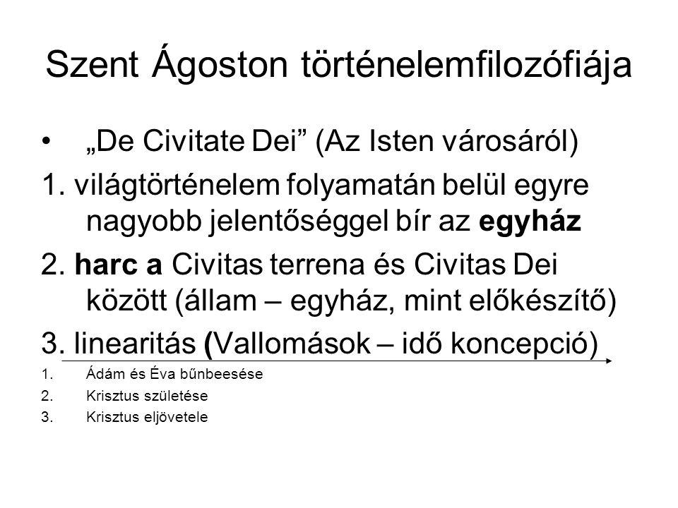 """Szent Ágoston történelemfilozófiája """"De Civitate Dei"""" (Az Isten városáról) 1. világtörténelem folyamatán belül egyre nagyobb jelentőséggel bír az egyh"""
