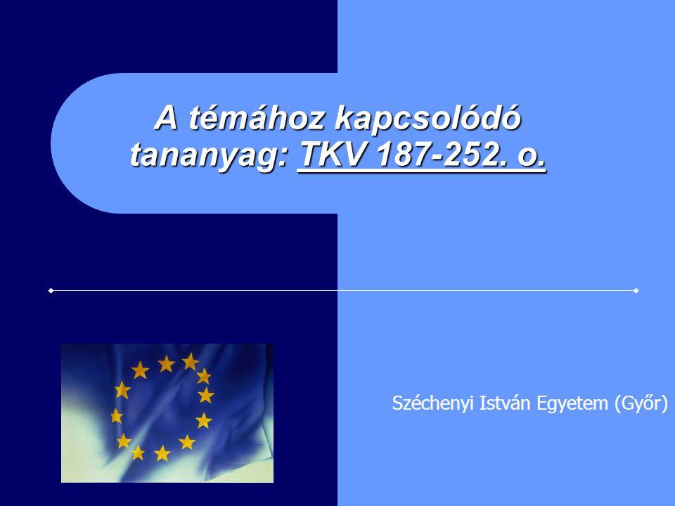 A témához kapcsolódó tananyag: TKV 187-252. o. Széchenyi István Egyetem (Győr)