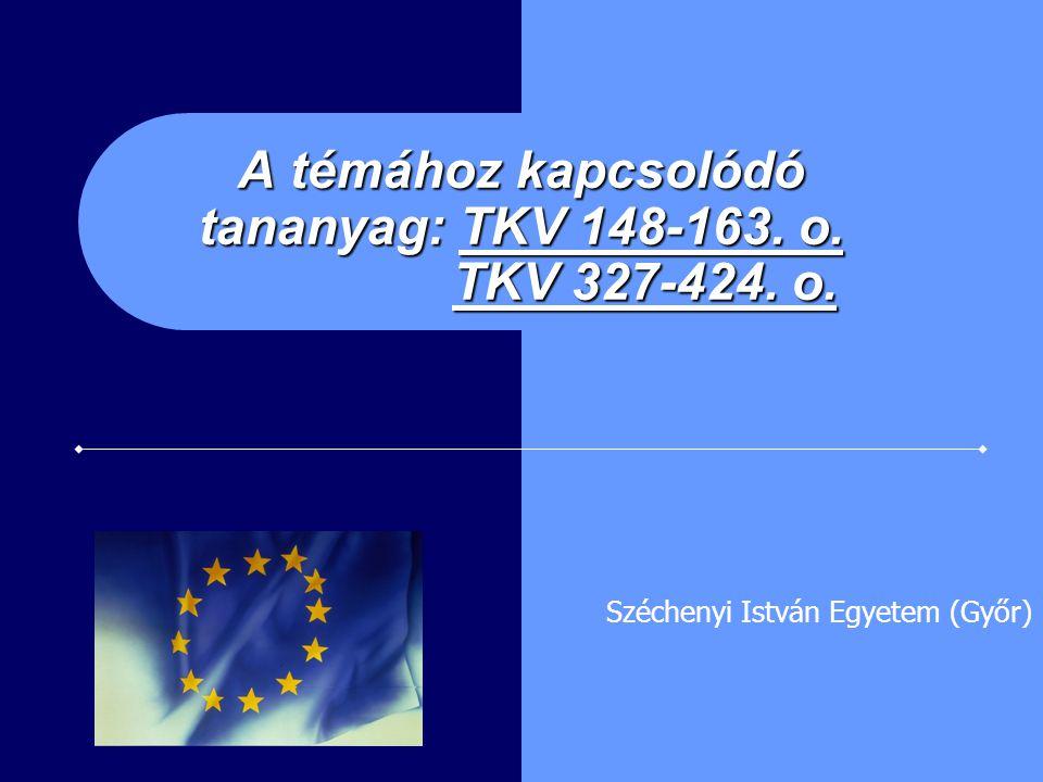 A témához kapcsolódó tananyag: TKV 148-163. o. TKV 327-424. o. Széchenyi István Egyetem (Győr)