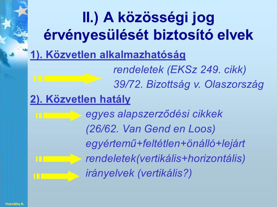 II.) A közösségi jog érvényesülését biztosító elvek 1).
