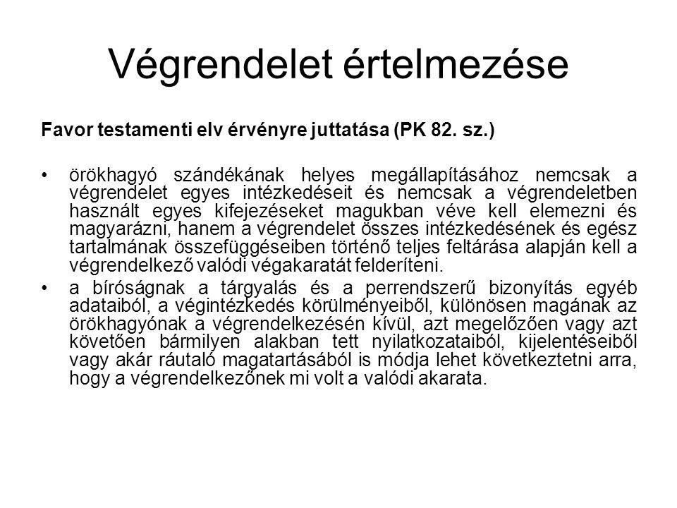 Végrendelet értelmezése Favor testamenti elv érvényre juttatása (PK 82.