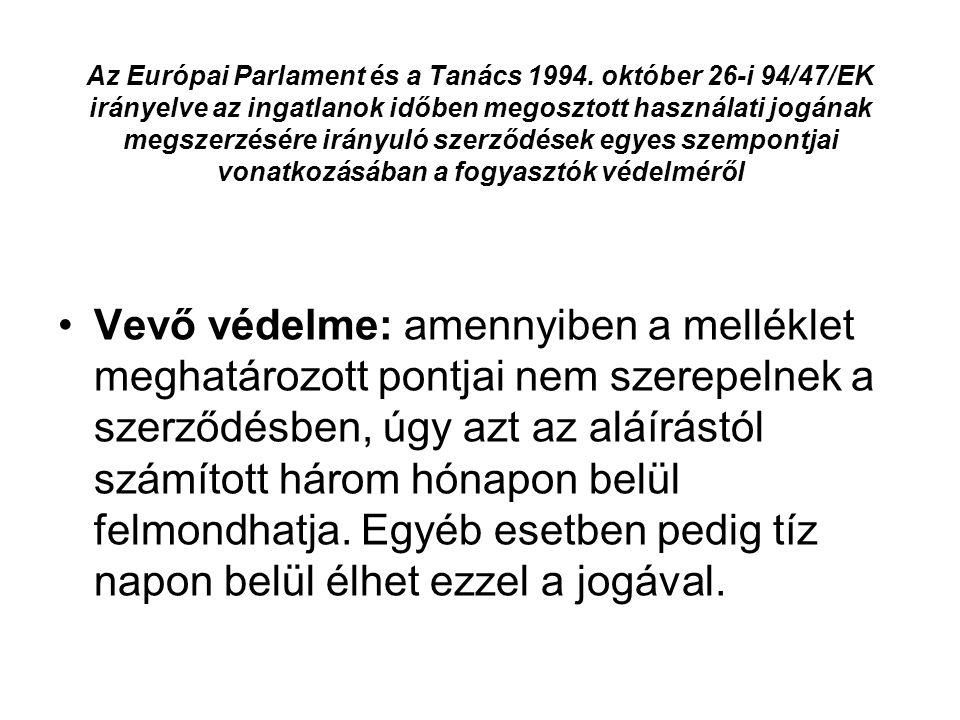 Az Európai Parlament és a Tanács 1994. október 26-i 94/47/EK irányelve az ingatlanok időben megosztott használati jogának megszerzésére irányuló szerz