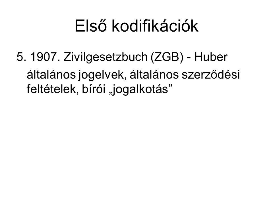 """Első kodifikációk 5. 1907. Zivilgesetzbuch (ZGB) - Huber általános jogelvek, általános szerződési feltételek, bírói """"jogalkotás"""""""