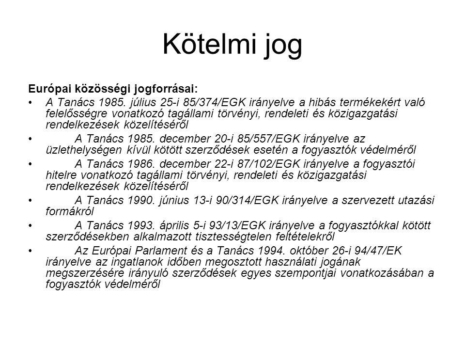 Kötelmi jog Európai közösségi jogforrásai: A Tanács 1985. július 25-i 85/374/EGK irányelve a hibás termékekért való felelősségre vonatkozó tagállami t