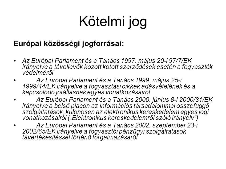 Kötelmi jog Európai közösségi jogforrásai: Az Európai Parlament és a Tanács 1997. május 20-i 97/7/EK irányelve a távollevők között kötött szerződések