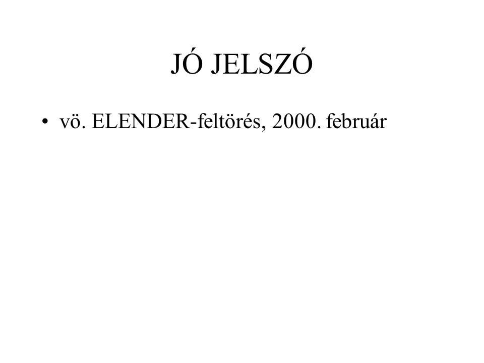 JÓ JELSZÓ vö. ELENDER-feltörés, 2000. február