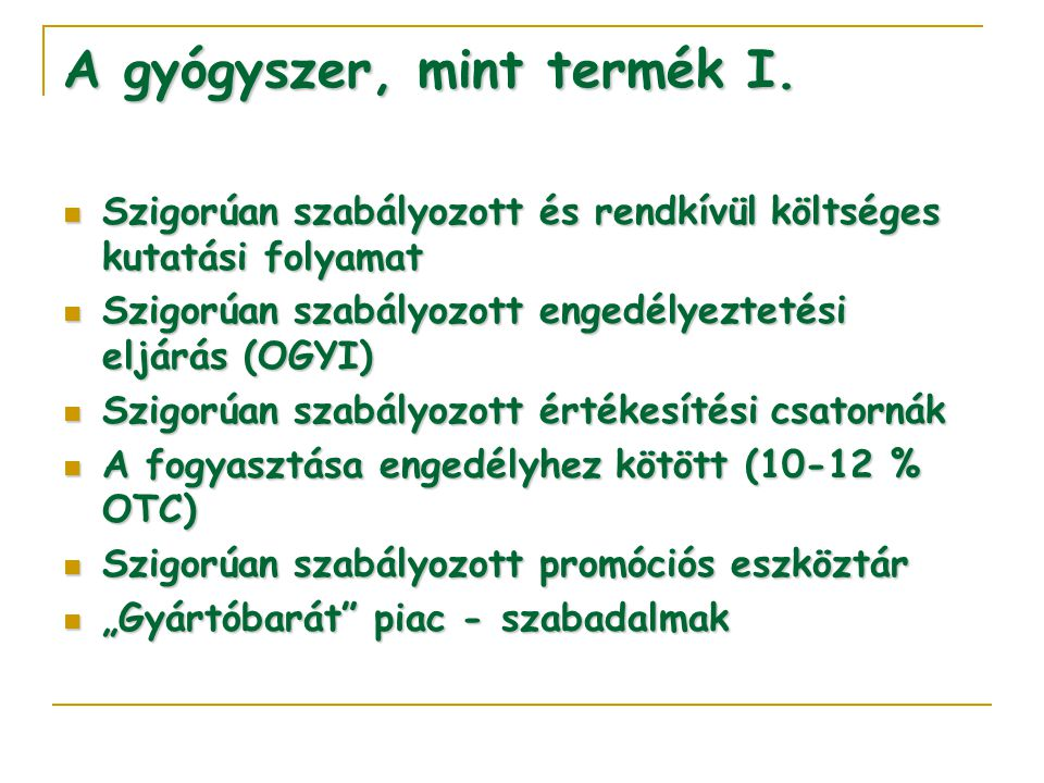 A gyógyszer, mint termék II.I. (VN) Vény nélkül is kiadható II/1.
