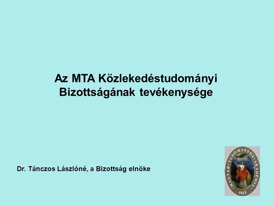Az MTA Közlekedéstudományi Bizottságának tevékenysége Dr. Tánczos Lászlóné, a Bizottság elnöke