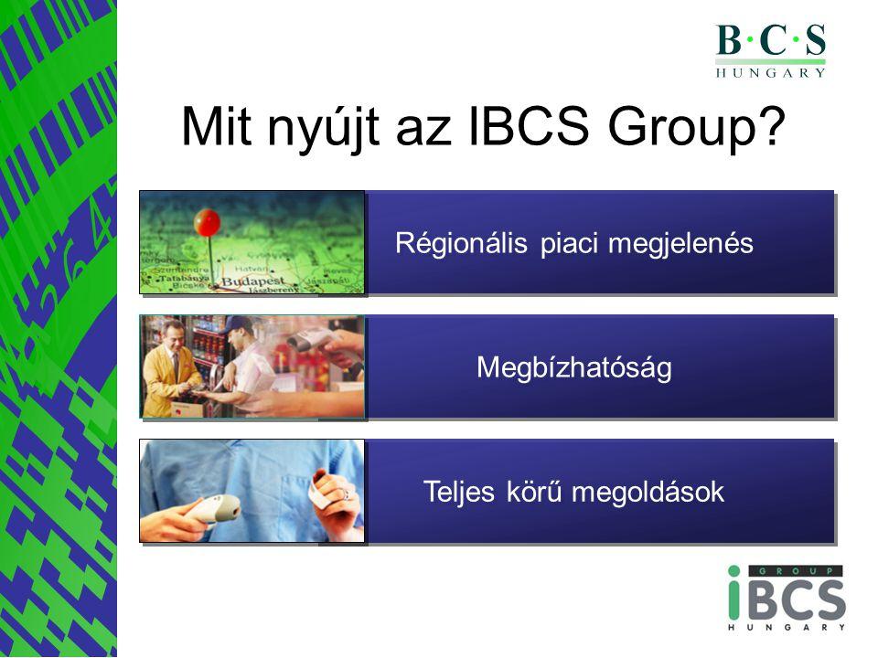 Mit nyújt az IBCS Group? Teljes körű megoldások Megbízhatóság Régionális piaci megjelenés