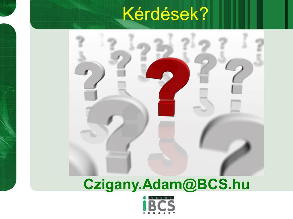 Kérdések? Czigany.Adam@BCS.hu