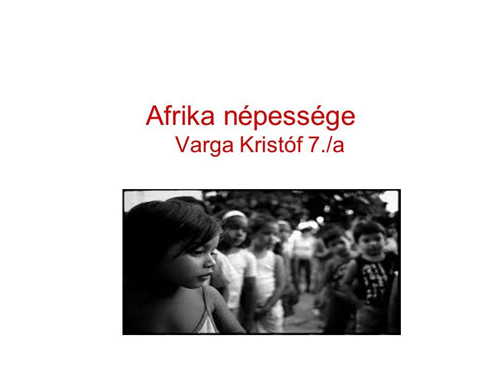 Afrika népessége Varga Kristóf 7./a