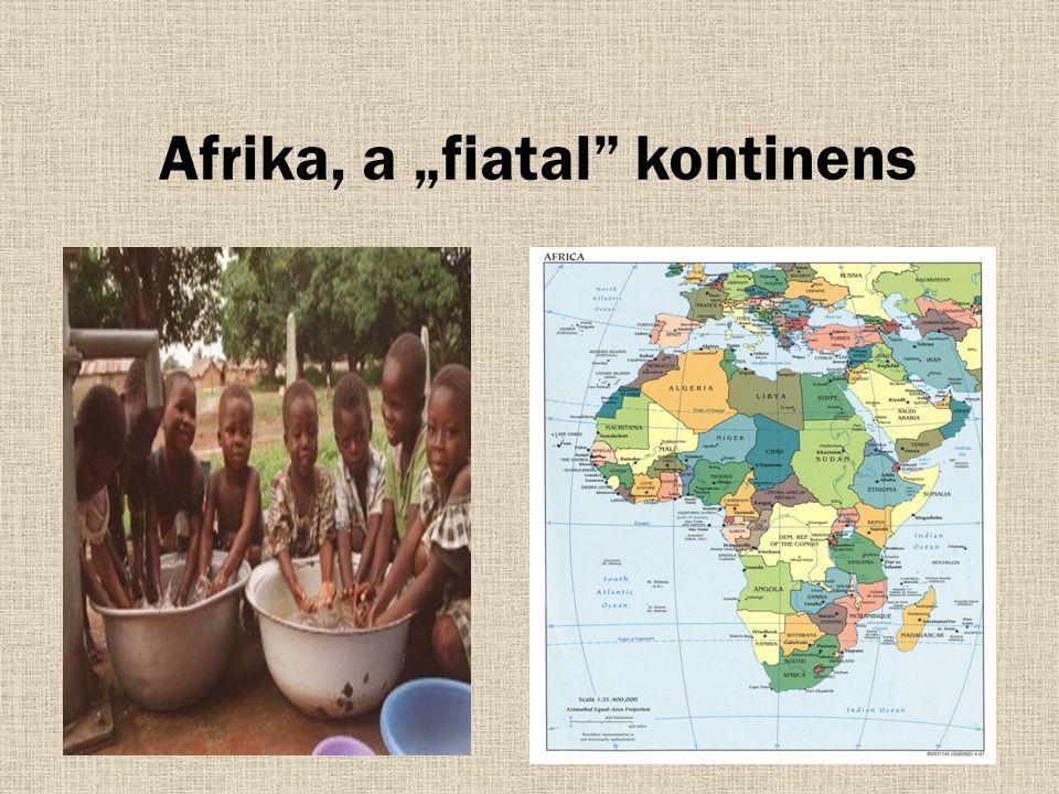 """Afrika, a """"fiatal"""" kontinens"""