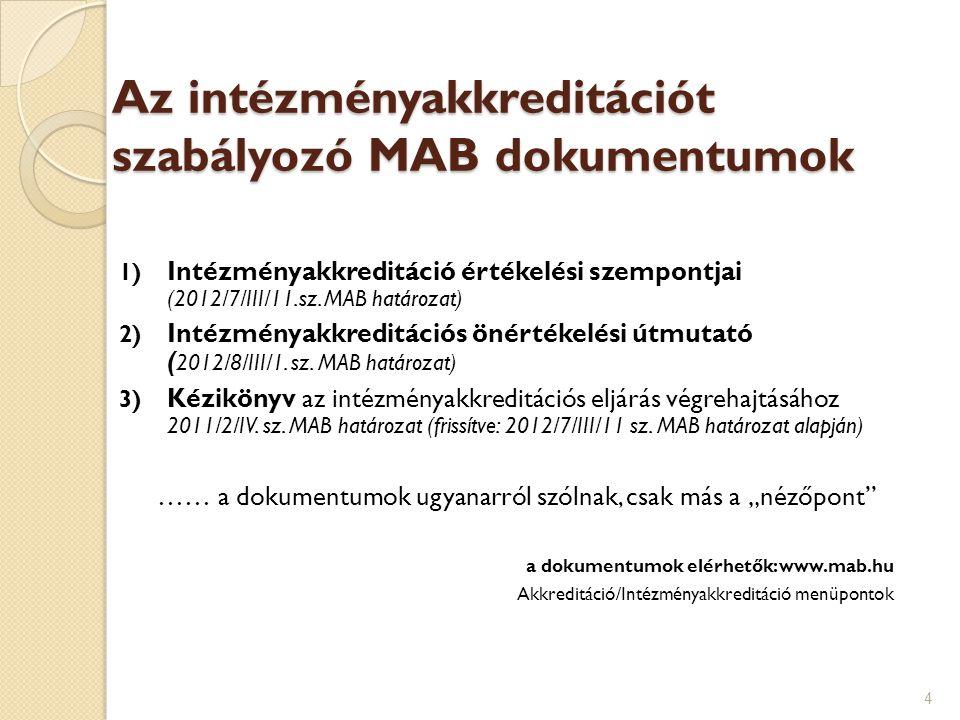Két alapvetés….Intézményakkreditáció értékelési szempontjai (2012/7/III/11.sz.