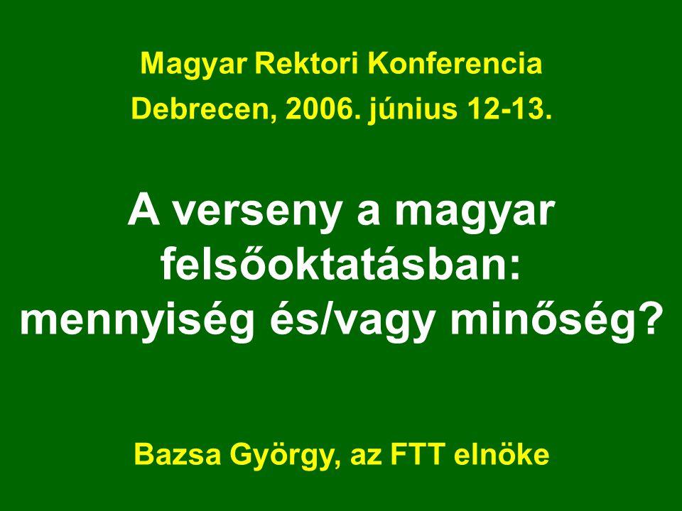 Magyar Rektori Konferencia Debrecen, 2006. június 12-13.