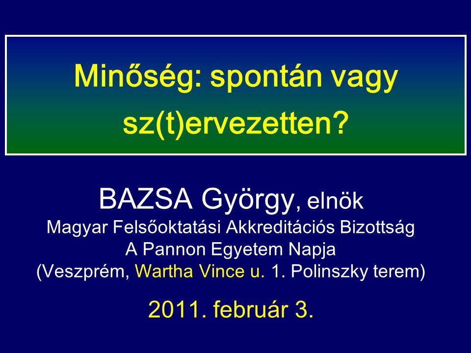 BAZSA György, elnök Magyar Felsőoktatási Akkreditációs Bizottság A Pannon Egyetem Napja (Veszprém, Wartha Vince u.