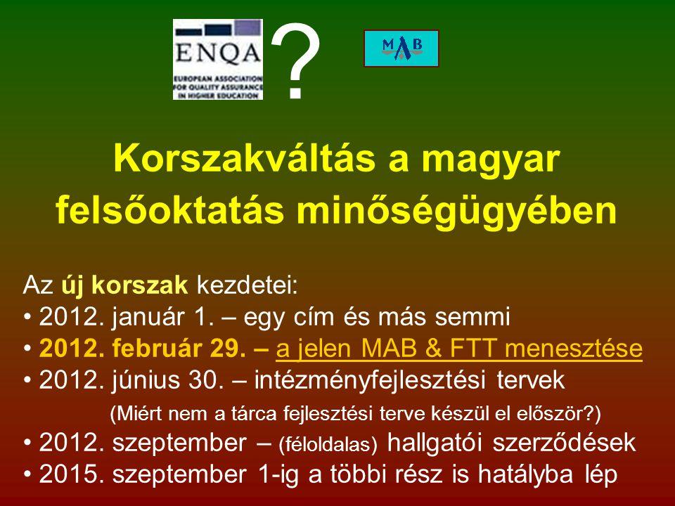 Az új korszak kezdetei: 2012. január 1. – egy cím és más semmi 2012. február 29. – a jelen MAB & FTT menesztése 2012. június 30. – intézményfejlesztés