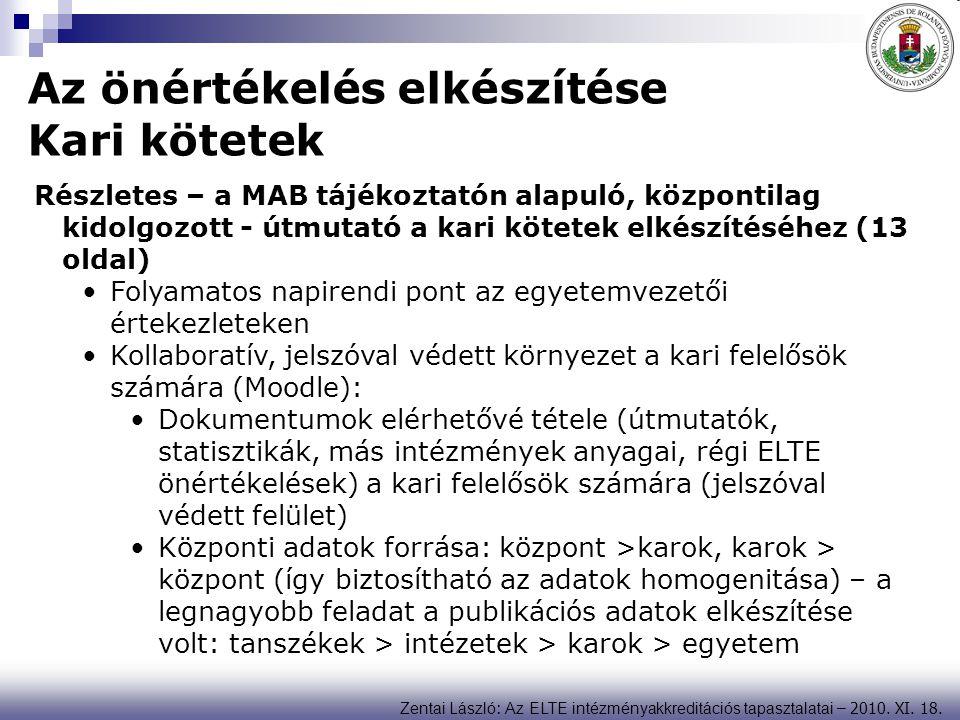 Zentai László : Az ELTE intézményakkreditációs tapasztalatai – 2010. XI. 18. Az önértékelés elkészítése Kari kötetek Részletes – a MAB tájékoztatón al