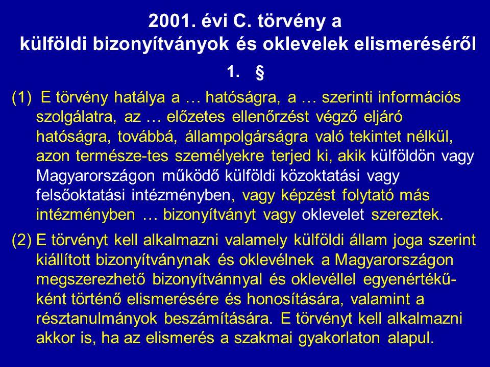 2001. évi C. törvény a külföldi bizonyítványok és oklevelek elismeréséről 1.