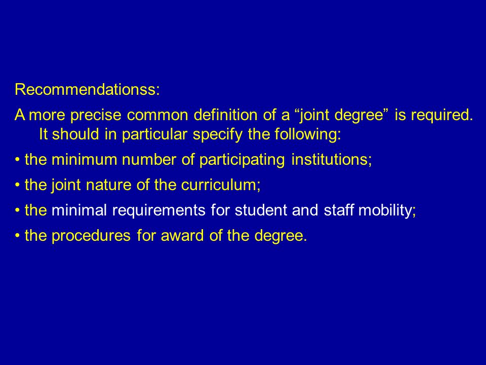 Recommendationss: A more precise common definition of a joint degree is required.