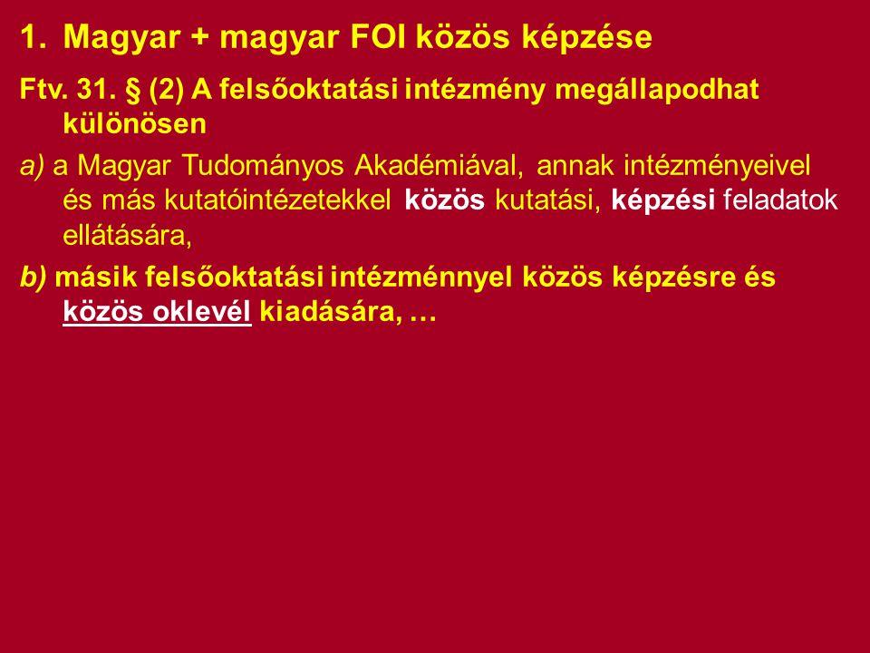 1.Magyar + magyar FOI közös képzése Ftv. 31.