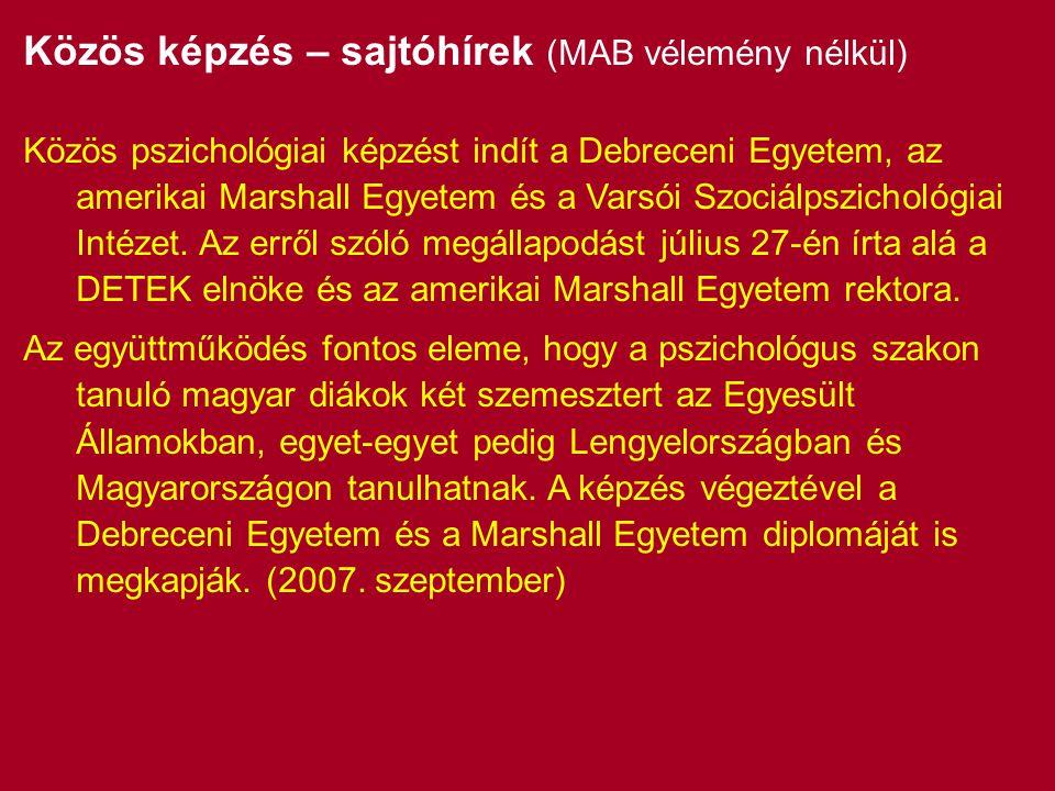 Közös képzés – sajtóhírek (MAB vélemény nélkül) Közös pszichológiai képzést indít a Debreceni Egyetem, az amerikai Marshall Egyetem és a Varsói Szociálpszichológiai Intézet.