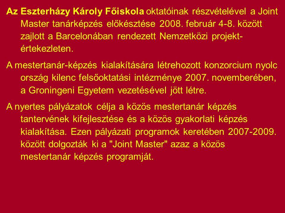 Az Eszterházy Károly Főiskola oktatóinak részvételével a Joint Master tanárképzés előkésztése 2008.