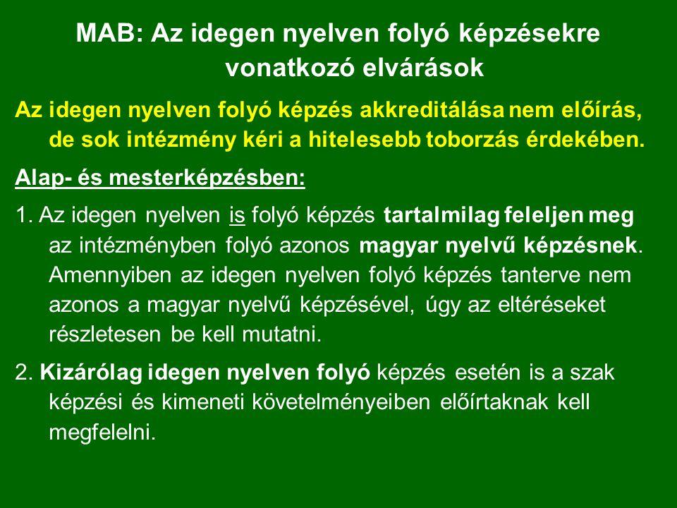MAB: Az idegen nyelven folyó képzésekre vonatkozó elvárások Az idegen nyelven folyó képzés akkreditálása nem előírás, de sok intézmény kéri a hitelesebb toborzás érdekében.